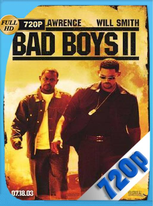 Bad Boys II (1998) HD [720p] [Latino] [GoogleDrive] [RangerRojo]