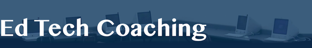 Ed Tech Coaching