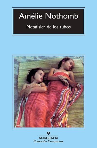 Metafísica de los tubos Amélie Nothomb