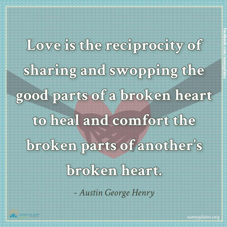 Love reciprocity sharing mending a broken heart