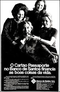 Banco Santos, 1972; os anos 70; propaganda na década de 70; Brazil in the 70s, história anos 70; Oswaldo Hernandez;