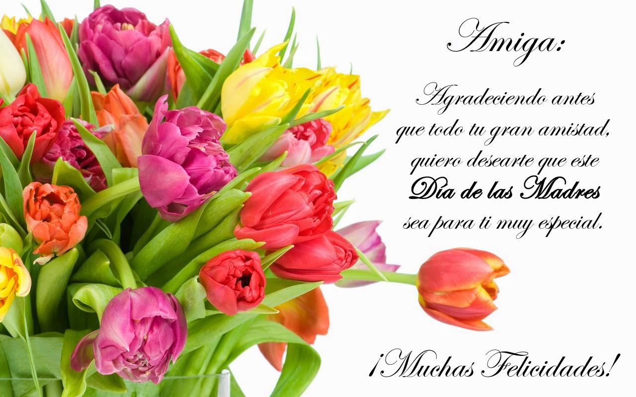 Frases Dia De La Madre: Amiga Agradeciendo Antes Que Todo Tu Gran Amistad Quiero Desearte
