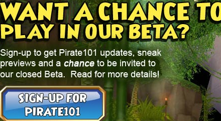 Singup for a chance to be in Beta Pirate101!