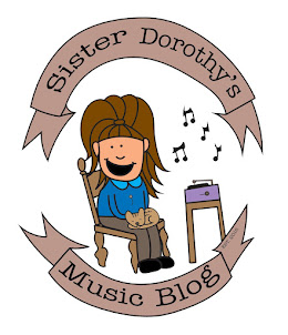 Sister Dorothy's Music Blog