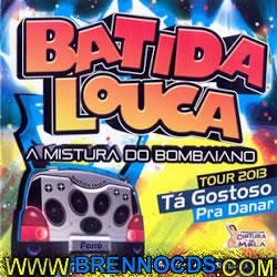 Batida Louca   Tours 2013   Tá Gostoso Pra Danção | músicas