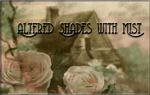 Altered Shades with Mist