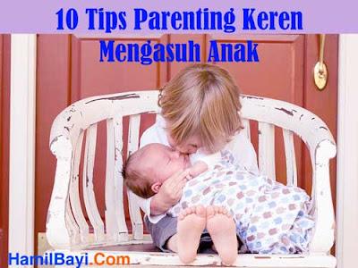 10 Tips Parenting Keren Mengasuh Anak