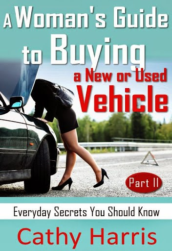 A Woman's Guide to Buying a New Or Used Vehicle (Part II)