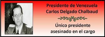 Fotos del Presidente Carlos Delgado Chalbaud