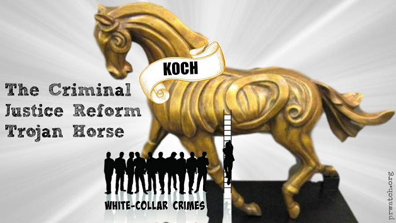 The Criminal Justice Reform Trojan Horse
