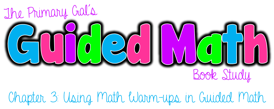 """A blog post title graphic that says """"The Primary Gal's Guided Math Book Study: Chapter 3: Using Math Warm-ups in Guided Math"""""""