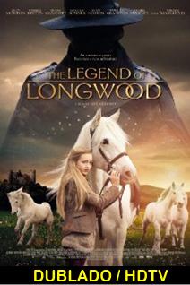 Assistir A Lenda de Longwood Dublado