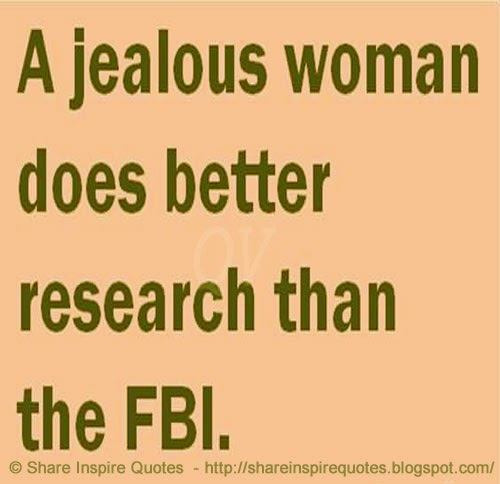 Quotes On Research Delectable A Jealous Woman Does Better Research Than Fbi  Share Inspire