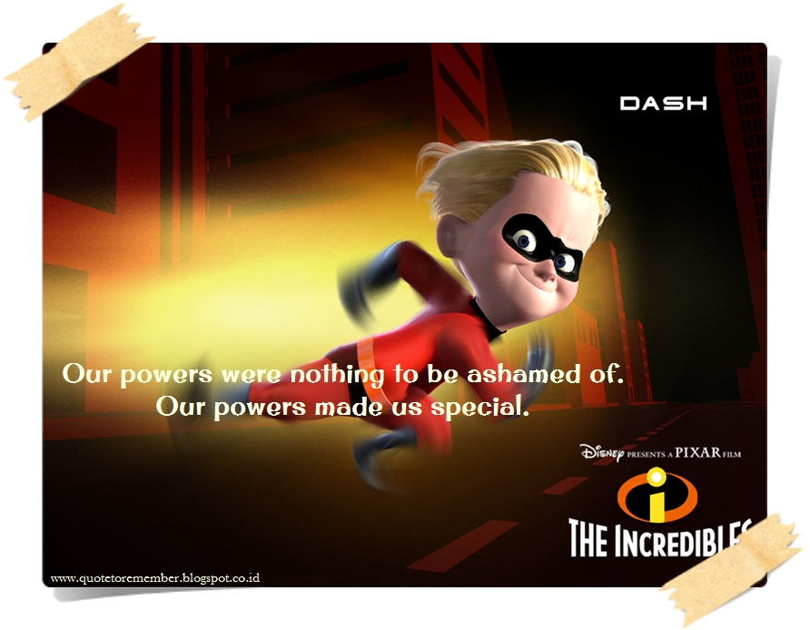The Incredibles Quotes Interesting Quote To Remember THE INCREDIBLES [48]