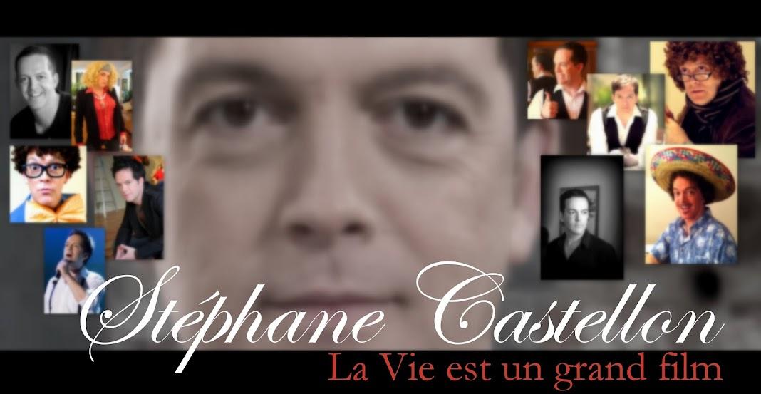 STÉPHANE CASTELLON La Vie est un grand film