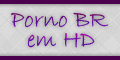Porno Brasileiro Grátis em HD