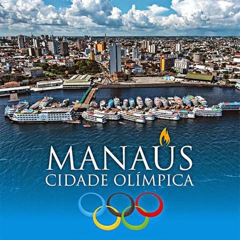 Manaus: Cidade Olímpica!