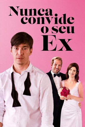 Nunca Convide o Seu Ex Filmes Torrent Download capa