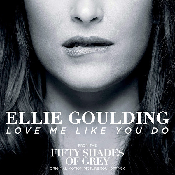 """Ellie Goulding - Love Me Like You Do (From """"Fifty Shades of Grey"""") - Single Cover"""