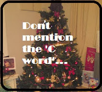 don't mention the 'c word'  - christmas
