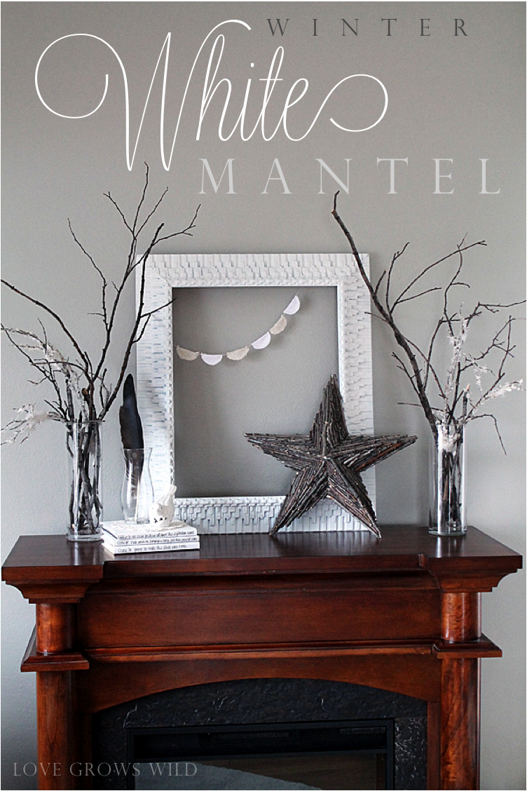 Rustic winter white mantel love grows wild for Home decor 2 love