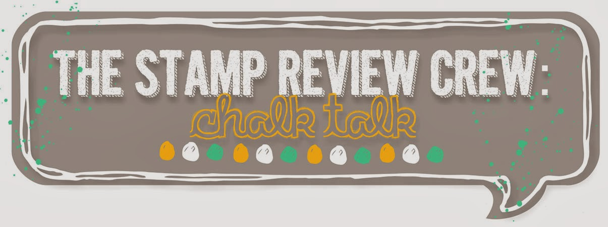 http://stampreviewcrew.blogspot.com/2014/01/stamp-review-crew-chalk-talk-edition.html