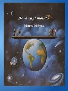 """""""Dove va il mondo"""" di Marco Milone"""