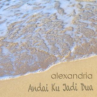 Alexandria - Andai Ku Jadi Dua on iTunes