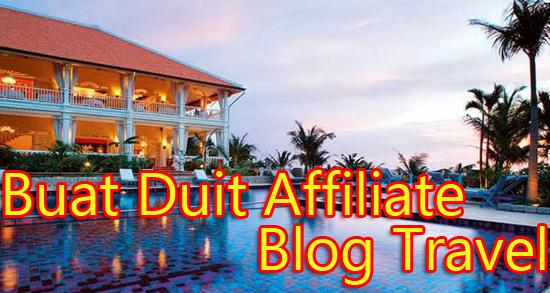 Buat Duit Affiliate Untuk Blog Travel