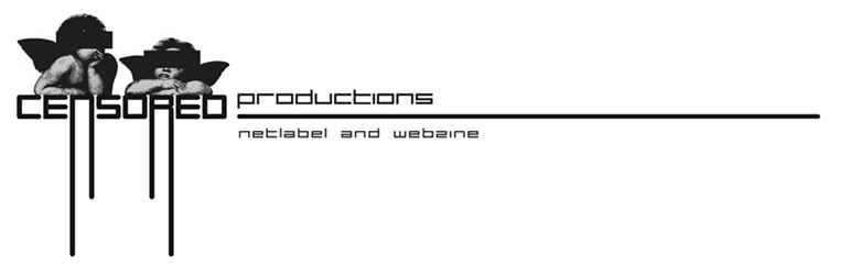 Censored Productions Netlabel & Webzine