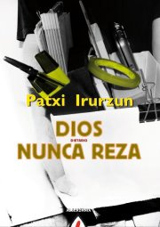 Dios nunca reza