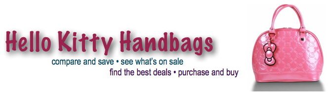 Hello Kitty Handbags BLOG: Purses, Tote Bag, Pocketbooks, Wallets