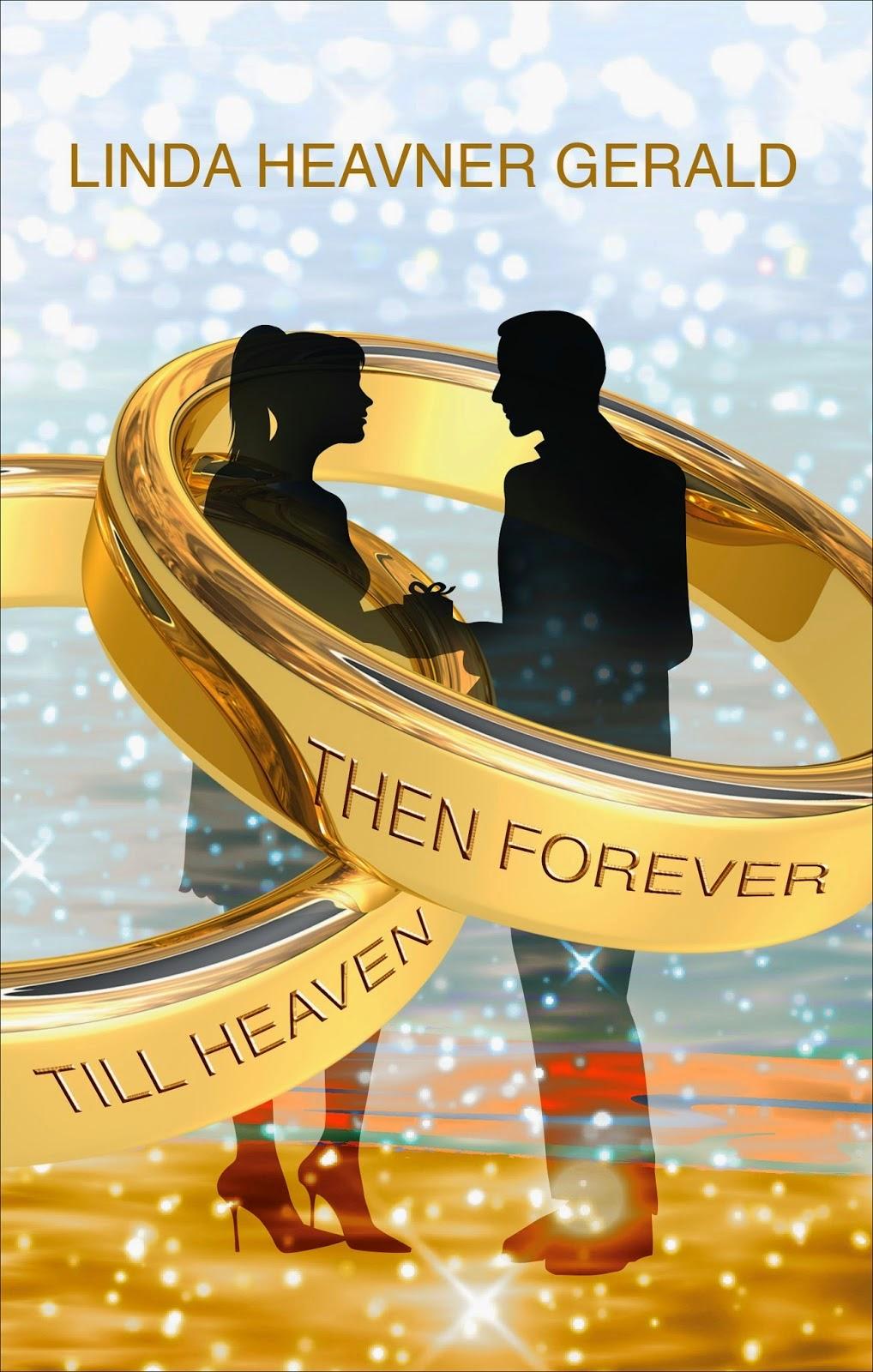 http://www.amazon.com/Heaven-Forever-Linda-Heavner-Gerald-ebook/dp/B00IZLR75M/ref=la_B00B6SPNPM_1_1?s=books&ie=UTF8&qid=1419897639&sr=1-1