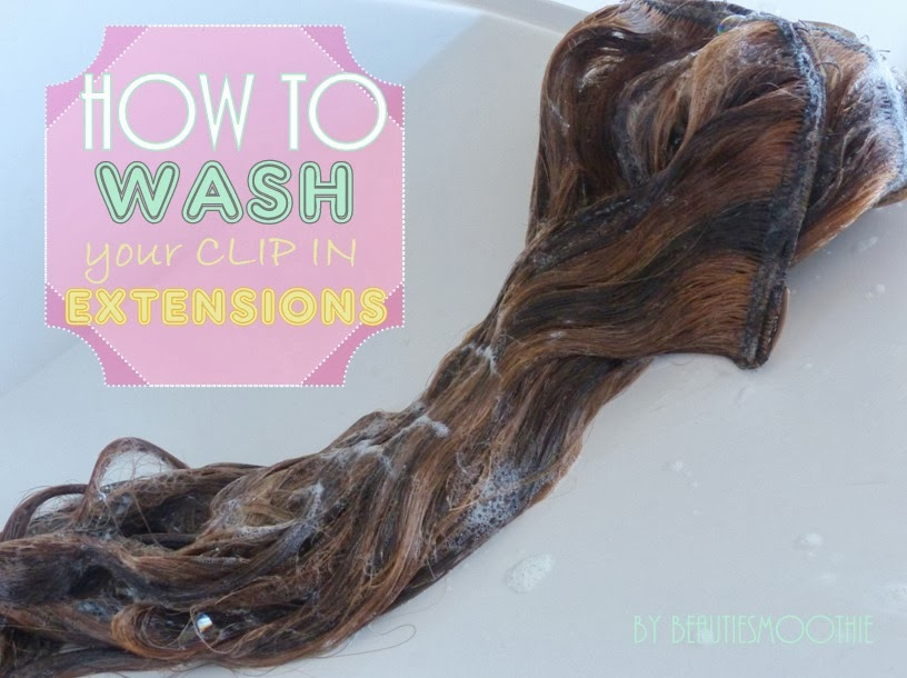 Beautiesmoothie How To Wash Clip In Hair Extensions Tutorial
