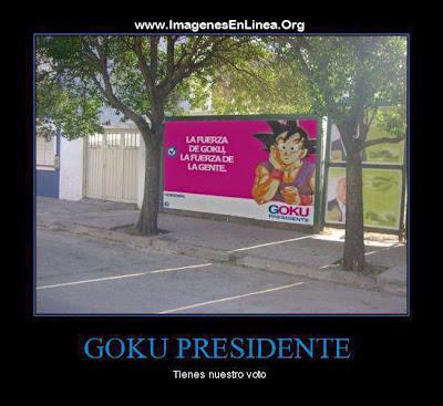 Goku presidente tienes nuestro voto