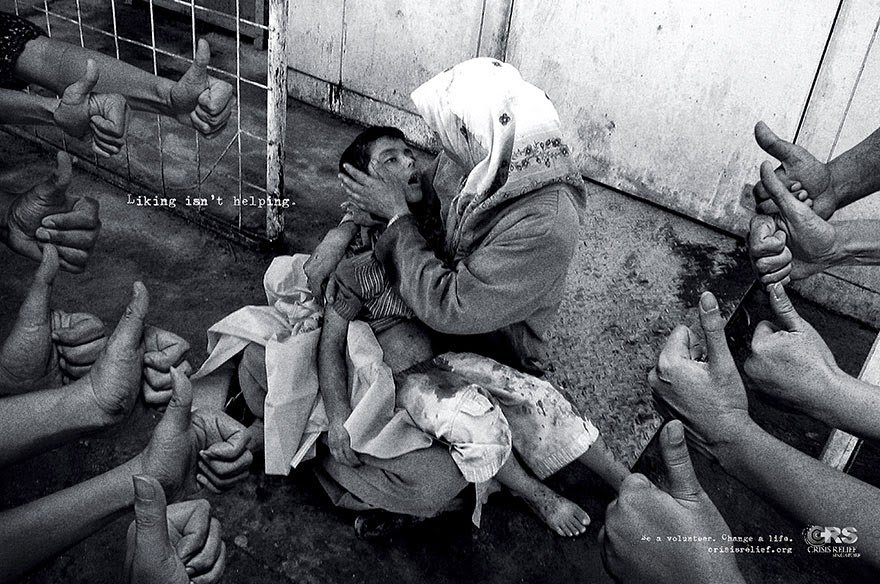 40 Of The Most Powerful Social Issue Ads That'll Make You Stop And Think - Liking Isn't Helping. Be A Volunteer. Change A Life