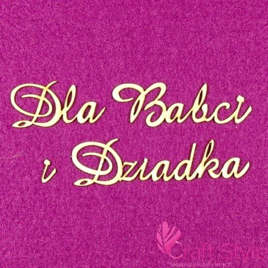 http://www.craftstyle.pl/pl/p/Tekturka-wycinanka-napis-DLA-BABCI-I-DZIADKA-2szt-/12401