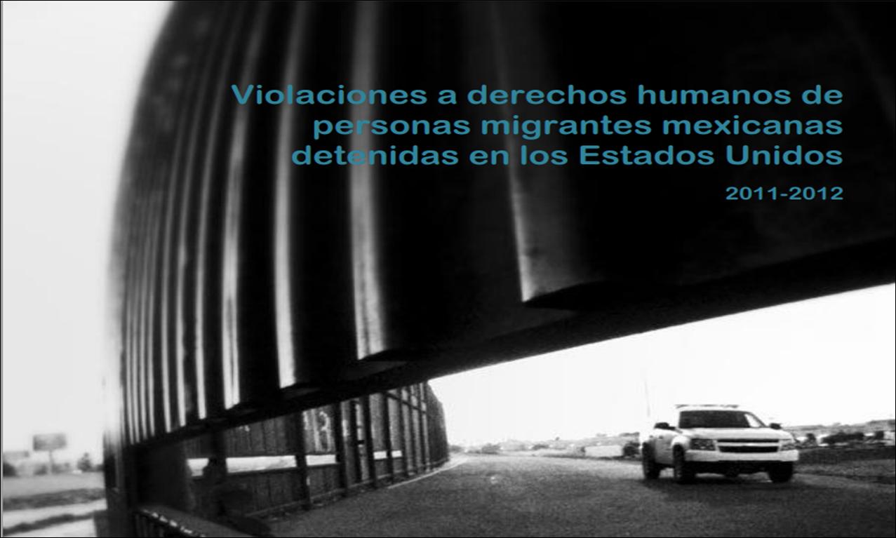 Violaciones de Der. Hum. a migrantes en EUA 2011-2012