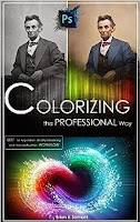 COLORIZING the Professional Way: Colorize or Color Restoration in Adobe Photoshop of your Old, Black and White photos