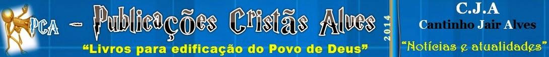 [C.J.A]>Publicações Cristãs Alves