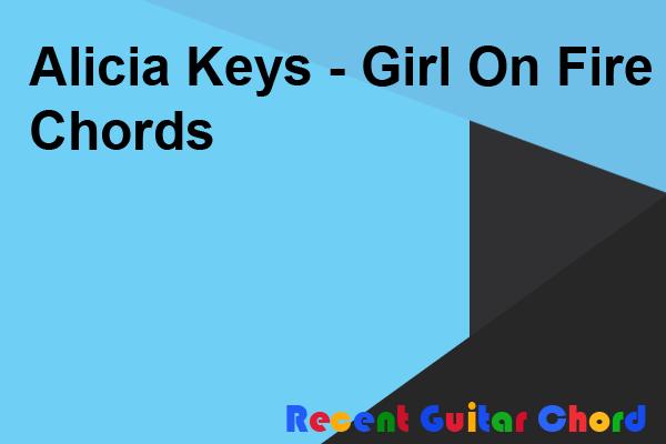Alicia Keys - Girl On Fire Chords