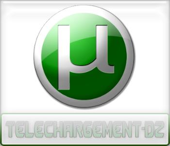 uTorrent : Présentation téléchargement-dz.com