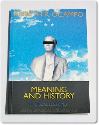 Ambeth Ocampo's book Meaning and History - The Rizal Lectures