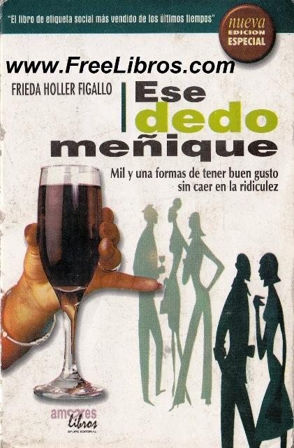 Ese dedo meñique: mil y una formas de tener buen gusto sin caer en la ridiculez   Frieda Holler Figallo