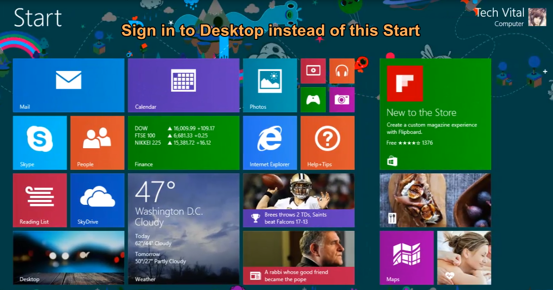 How To Make Windows 8 Sign-in To Desktop Instead of Start |Tech-Vital ...