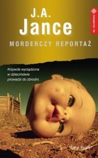 Morderczy reportaż - J. A. Jance