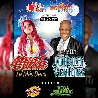 Johnny Ventura y Milka Viernes 26 de Diciembre