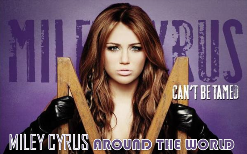 Miley Cyrus Around The World