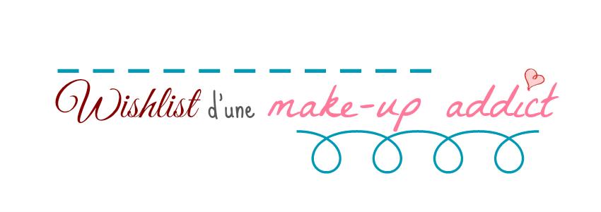 wishlist d'une makeup addict