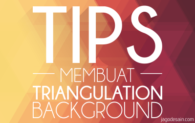 Tutorial Membuat Triangulation Background